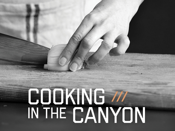 Cooking in the Canyon